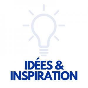 Idéés et inspiration
